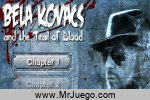 Juego Bela Kovacs and the Trail of Blood